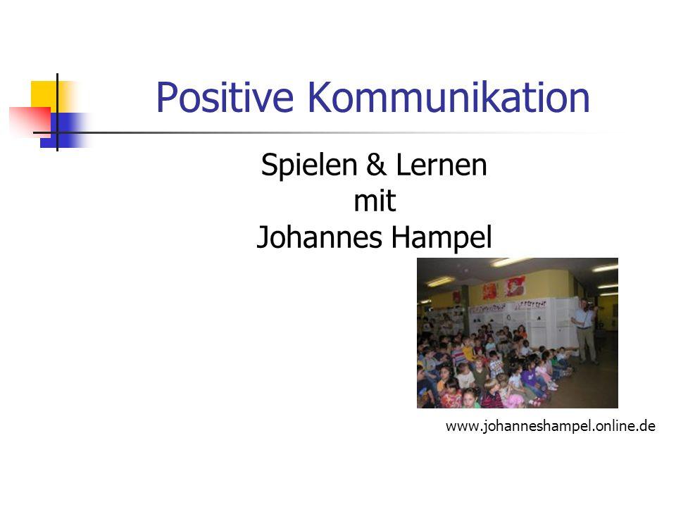 Positive Kommunikation Spielen & Lernen mit Johannes Hampel www.johanneshampel.online.de