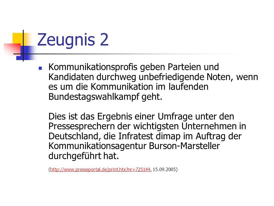 Zeugnis 2 Kommunikationsprofis geben Parteien und Kandidaten durchweg unbefriedigende Noten, wenn es um die Kommunikation im laufenden Bundestagswahlk