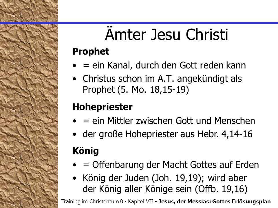 Training im Christentum 0 - Kapitel VII - Jesus, der Messias: Gottes Erlösungsplan = ein Kanal, durch den Gott reden kann Christus schon im A.T.