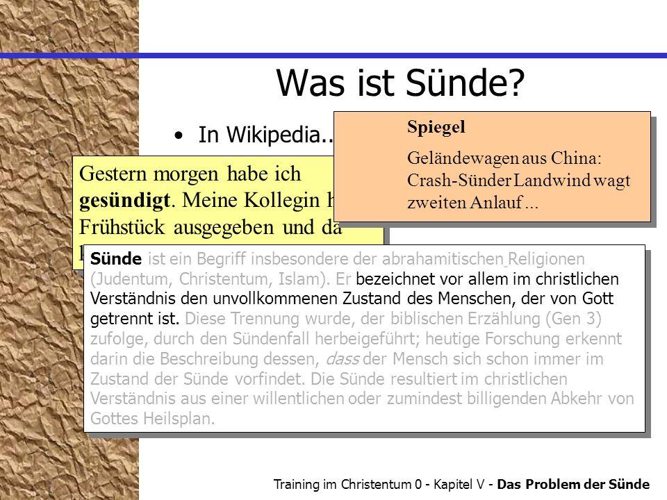 Training im Christentum 0 - Kapitel V - Das Problem der Sünde Was ist Sünde.