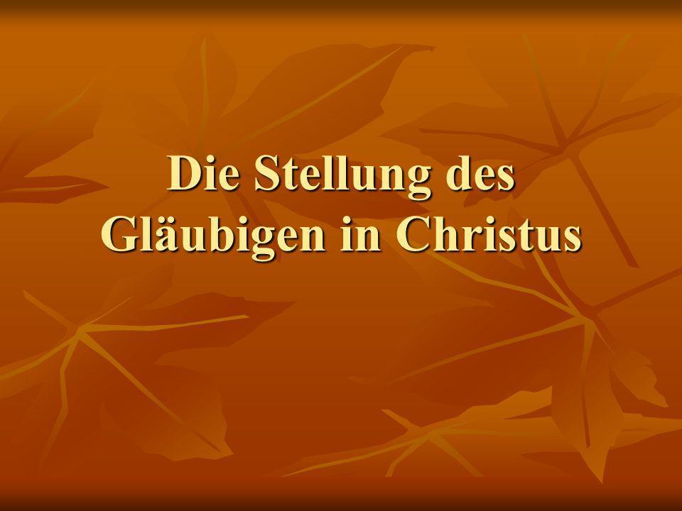 Die Stellung des Gläubigen in Christus
