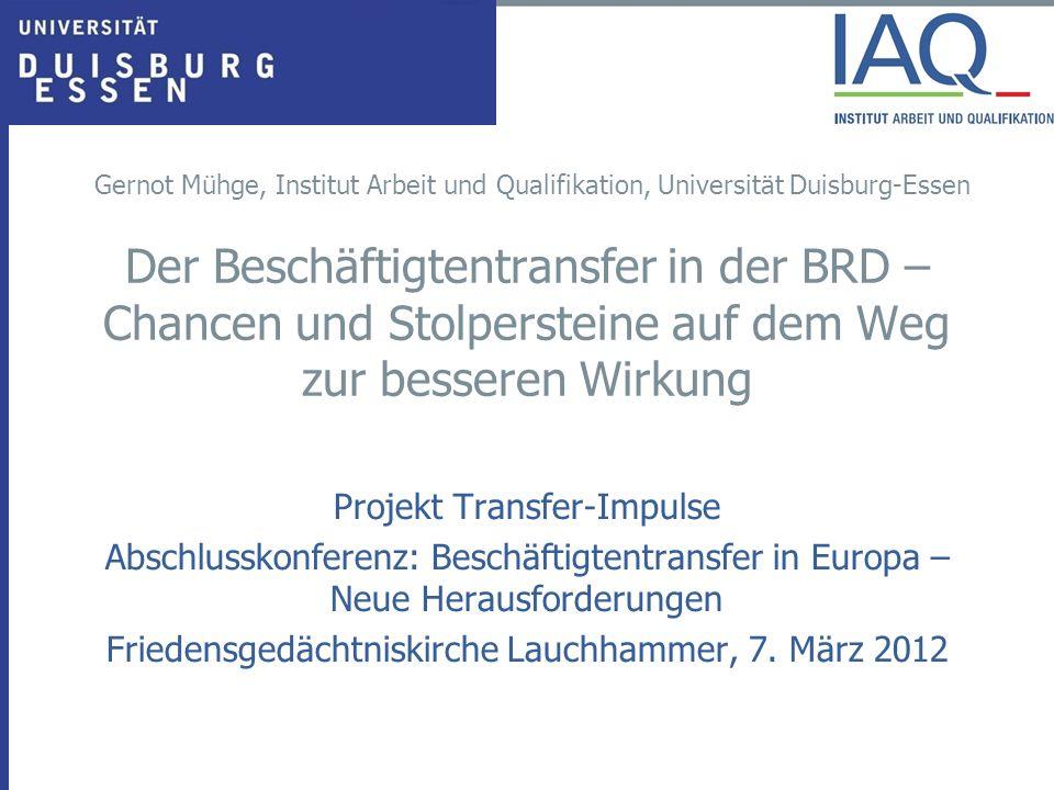 Der Beschäftigtentransfer in der BRD – Chancen und Stolpersteine auf dem Weg zur besseren Wirkung Projekt Transfer-Impulse Abschlusskonferenz: Beschäf