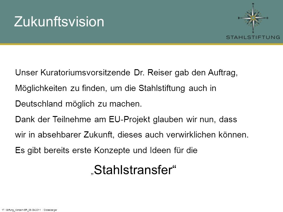 17 / Stiftung_Konzern-BR_05-09-2011 / Dobesberger Zukunftsvision Unser Kuratoriumsvorsitzende Dr.