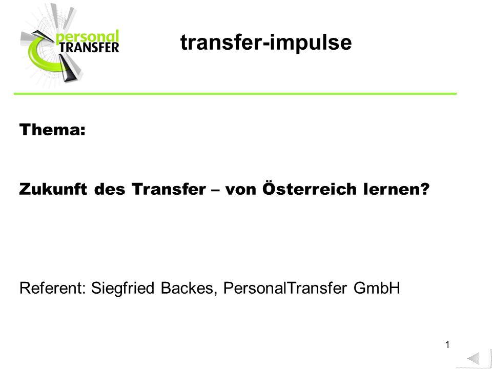 1 Thema: Zukunft des Transfer – von Österreich lernen.