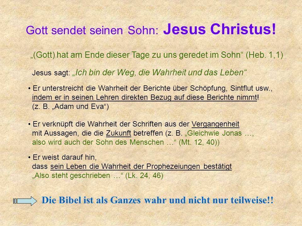 Gott sendet seinen Sohn: Jesus Christus! Er verknüpft die Wahrheit der Schriften aus der Vergangenheit mit Aussagen, die die Zukunft betreffen (z. B.