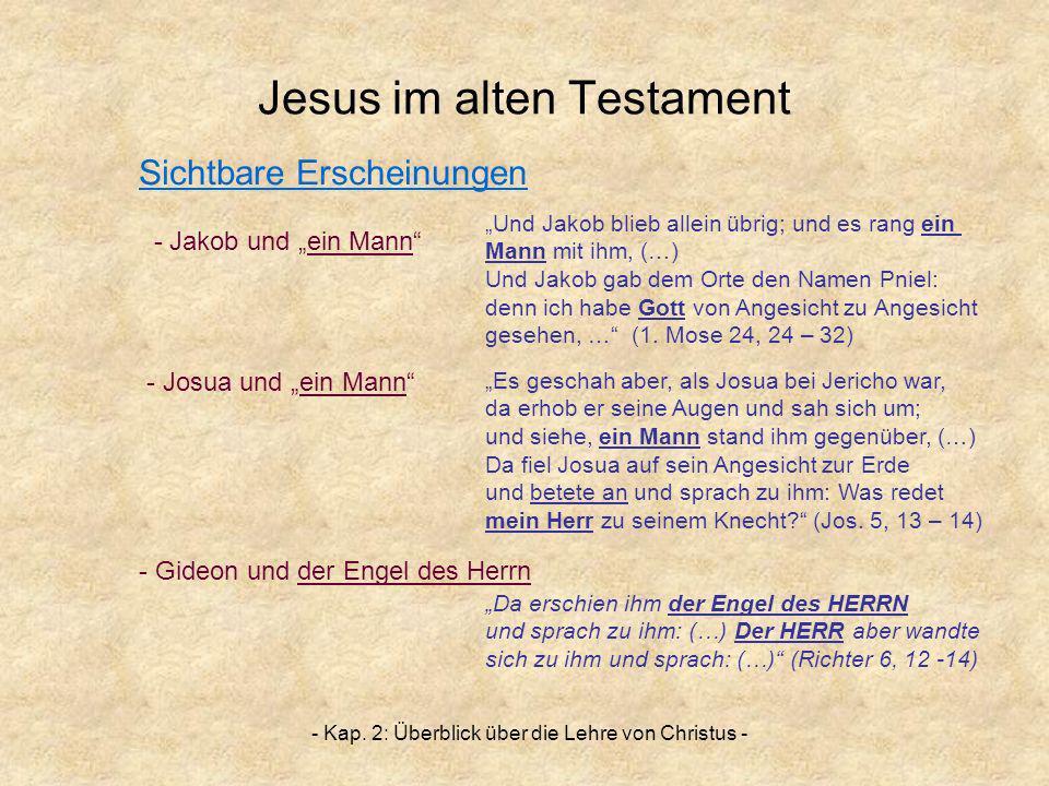 - Kap. 2: Überblick über die Lehre von Christus - Jesus im alten Testament - Gideon und der Engel des Herrn Und Jakob blieb allein übrig; und es rang