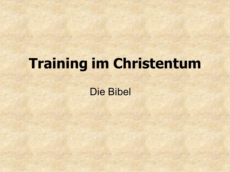 Training im Christentum Die Bibel