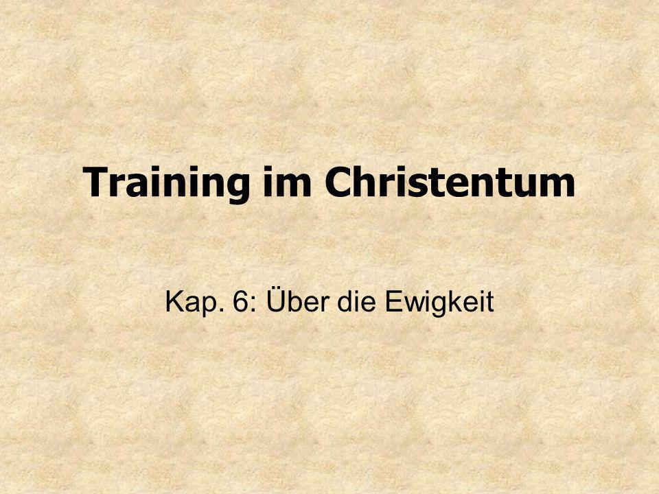Training im Christentum Kap. 6: Über die Ewigkeit