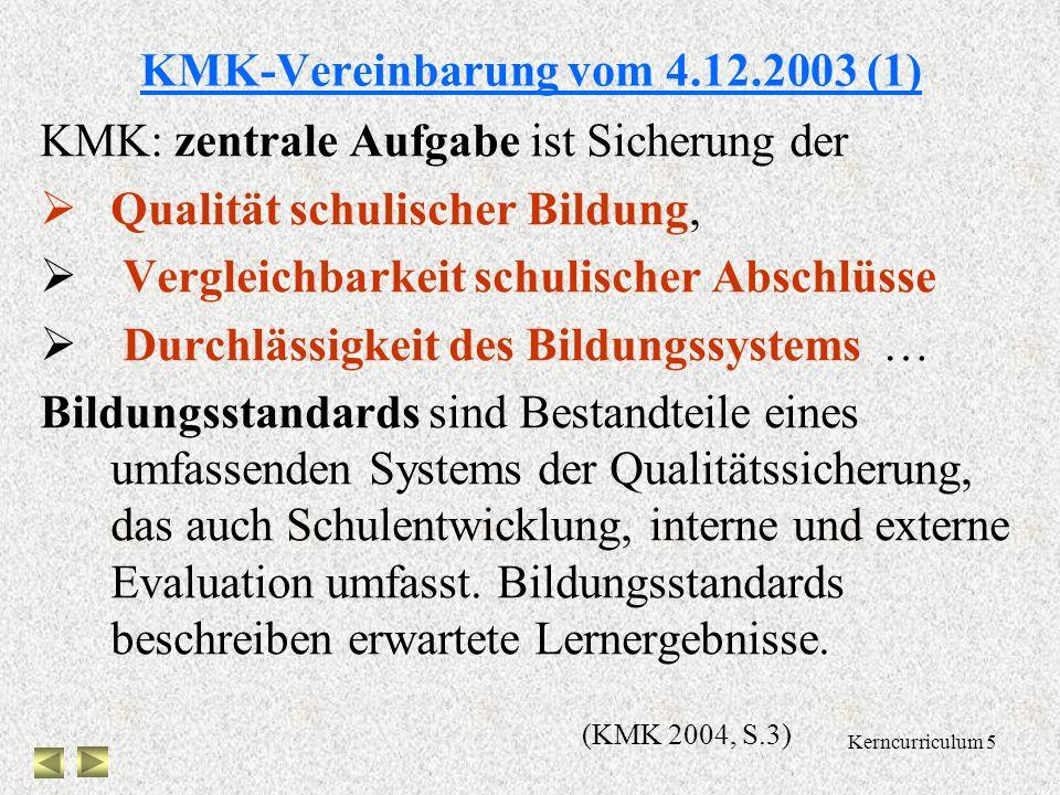 Kerncurriculum 4 Paradigmenwechsel Input – Orientierung Output – Orientierung soll deutlich reduziert werden ! soll verstärkt werden ! Bislang wurde i