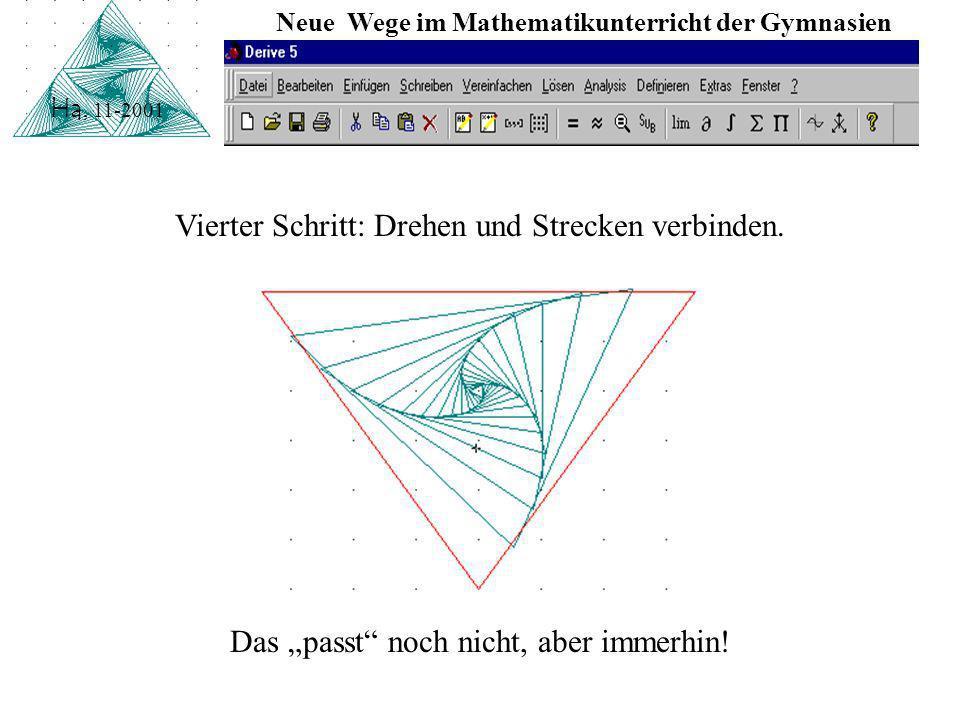 Neue Wege im Mathematikunterricht der Gymnasien Ha, 11-2001 Dritter Schritt: Drehung erkennen.