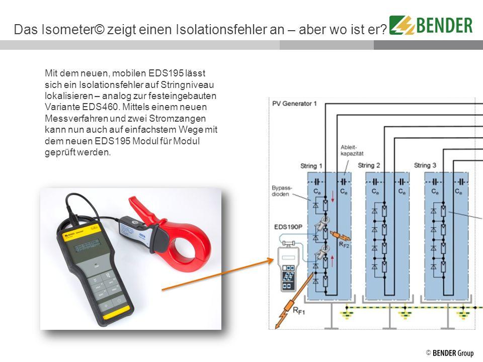 © Das Isometer© zeigt einen Isolationsfehler an – aber wo ist er? Mit dem neuen, mobilen EDS195 lässt sich ein Isolationsfehler auf Stringniveau lokal