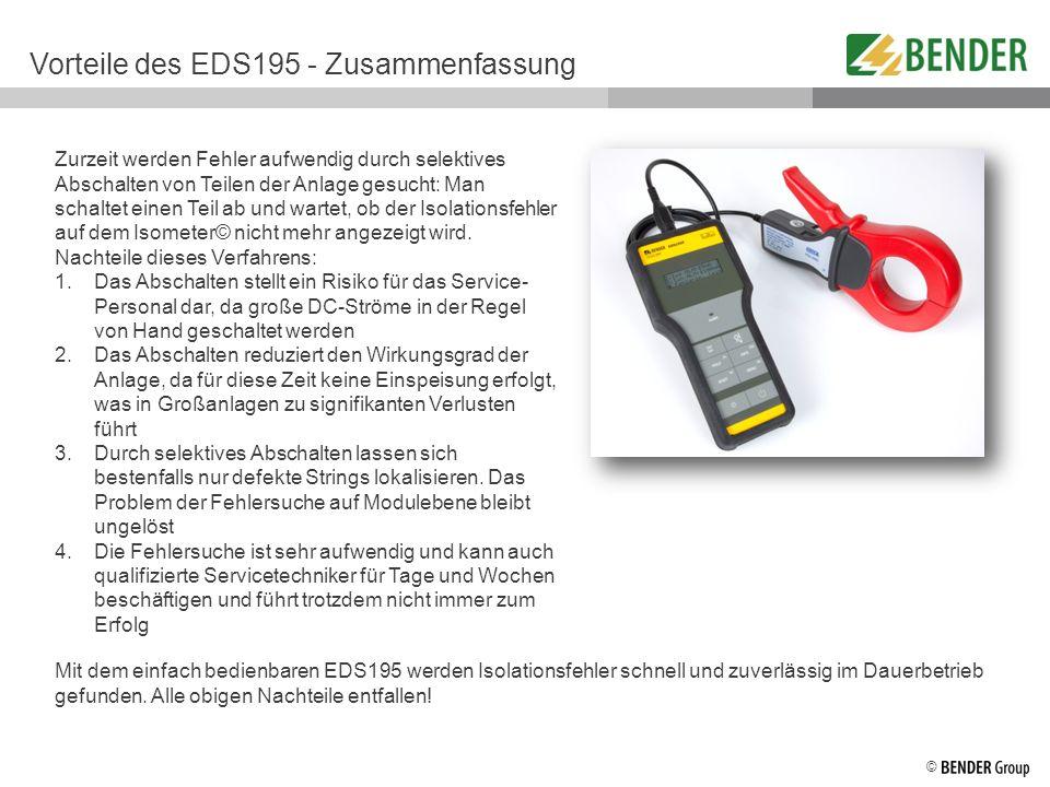 © Vorteile des EDS195 - Zusammenfassung Zurzeit werden Fehler aufwendig durch selektives Abschalten von Teilen der Anlage gesucht: Man schaltet einen