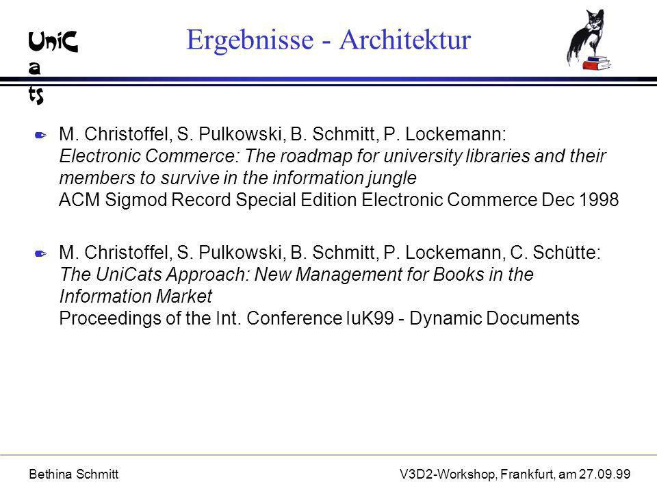 UniC a ts Bethina SchmittV3D2-Workshop, Frankfurt, am 27.09.99 Ergebnisse - Architektur 2 M. Christoffel, S. Pulkowski, B. Schmitt, P. Lockemann: Elec