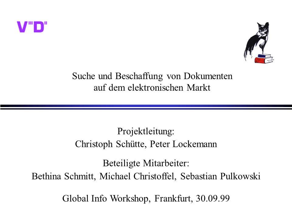 UniCats Projektleitung: Christoph Schütte, Peter Lockemann Beteiligte Mitarbeiter: Bethina Schmitt, Michael Christoffel, Sebastian Pulkowski Global In