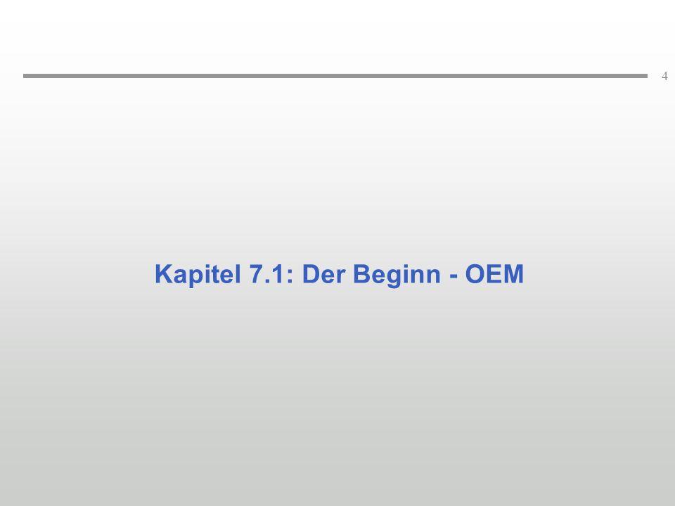 4 Kapitel 7.1: Der Beginn - OEM