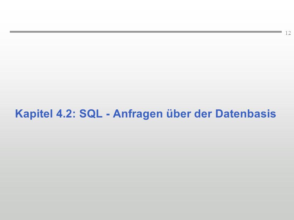 12 Kapitel 4.2: SQL - Anfragen über der Datenbasis