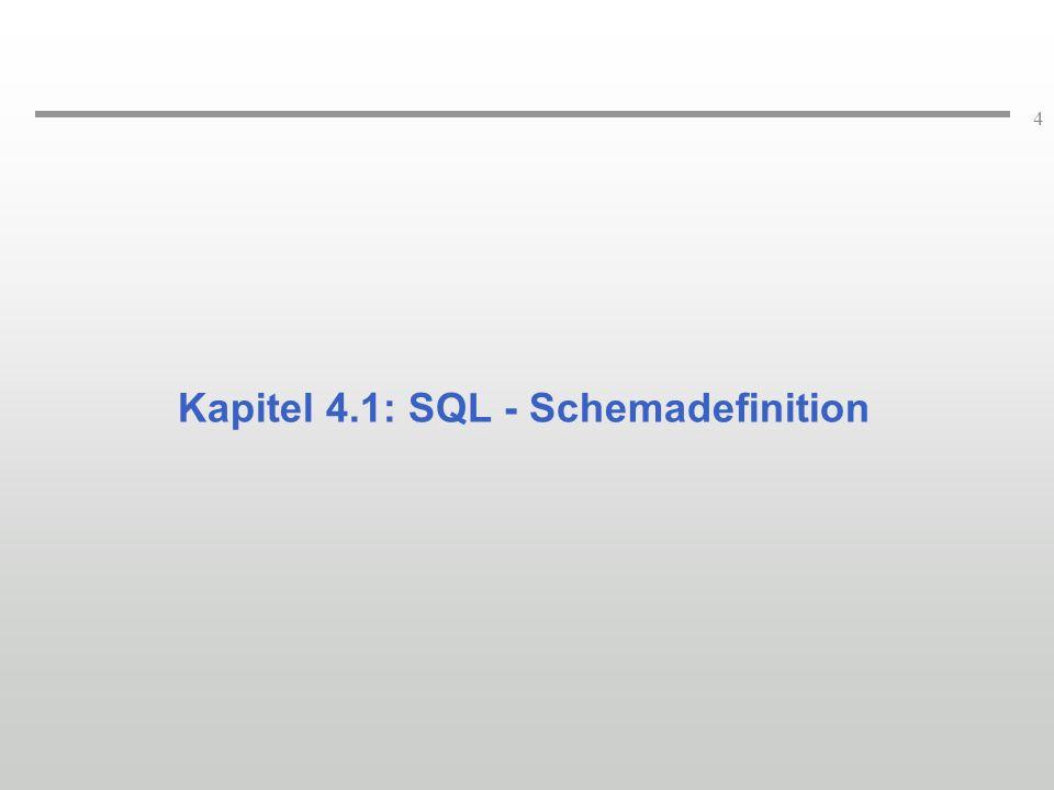 4 Kapitel 4.1: SQL - Schemadefinition