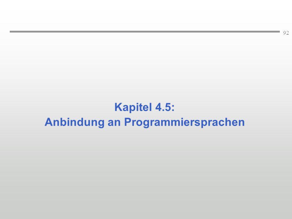 92 Kapitel 4.5: Anbindung an Programmiersprachen