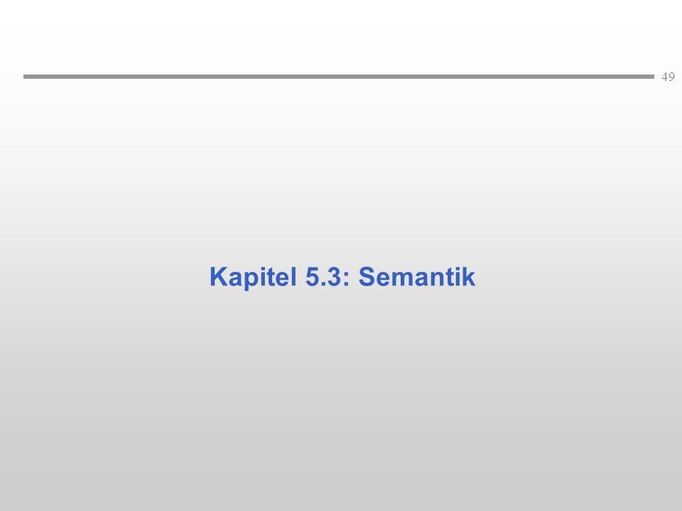 49 Kapitel 5.3: Semantik