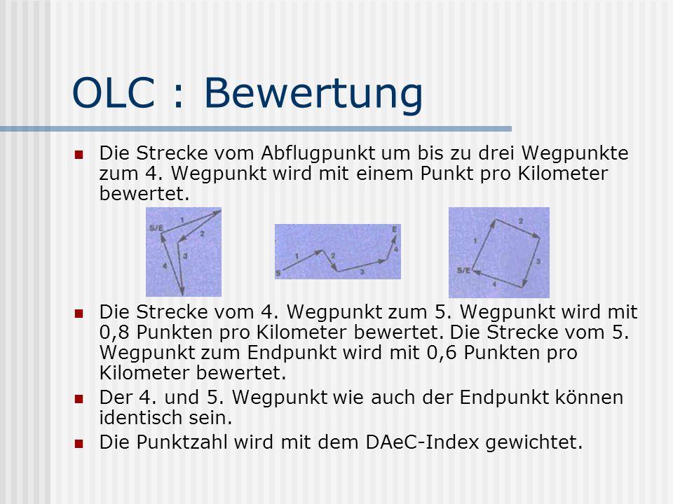 OLC : Bewertung Die Strecke vom Abflugpunkt um bis zu drei Wegpunkte zum 4. Wegpunkt wird mit einem Punkt pro Kilometer bewertet. Die Strecke vom 4. W