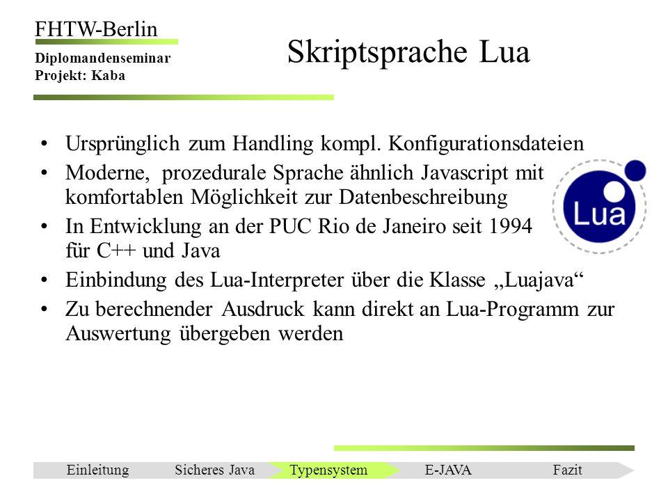 Einleitung FHTW-Berlin Diplomandenseminar Projekt: Kaba Ursprünglich zum Handling kompl. Konfigurationsdateien Moderne, prozedurale Sprache ähnlich Ja