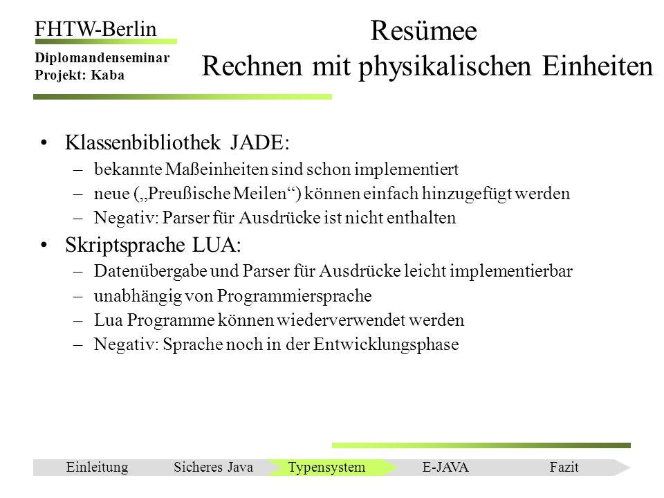Einleitung FHTW-Berlin Diplomandenseminar Projekt: Kaba Resümee Rechnen mit physikalischen Einheiten Klassenbibliothek JADE: –bekannte Maßeinheiten si