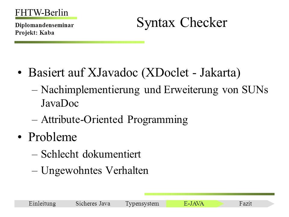 Einleitung FHTW-Berlin Diplomandenseminar Projekt: Kaba Syntax Checker Basiert auf XJavadoc (XDoclet - Jakarta) –Nachimplementierung und Erweiterung v