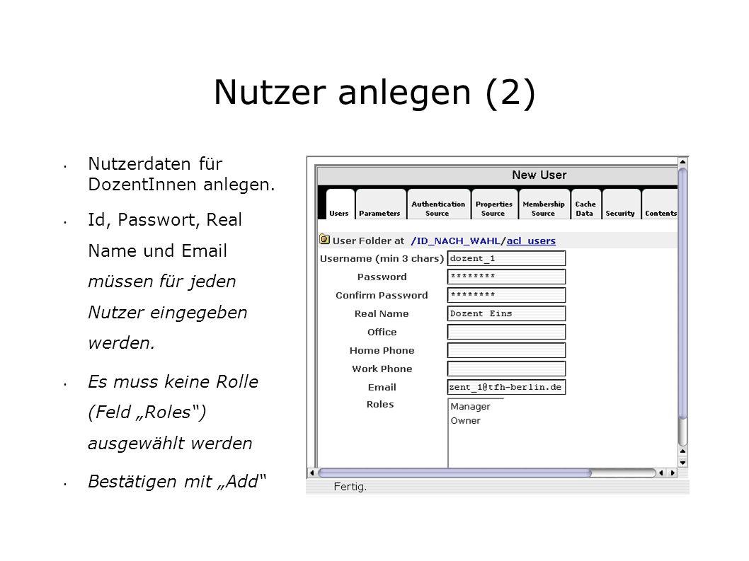 Nutzer anlegen (2) Nutzerdaten für DozentInnen anlegen.