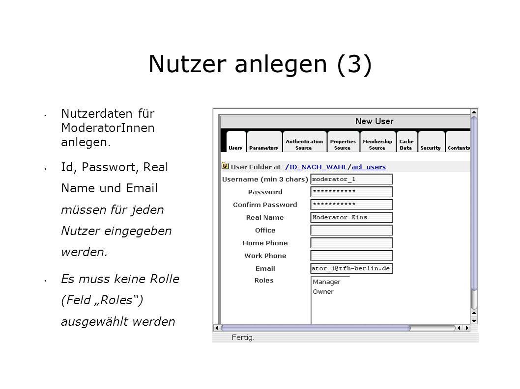 Nutzer anlegen (3) Nutzerdaten für ModeratorInnen anlegen.