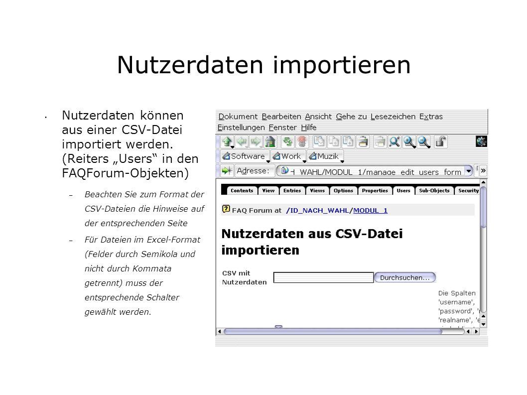 Nutzerdaten importieren Nutzerdaten können aus einer CSV-Datei importiert werden.