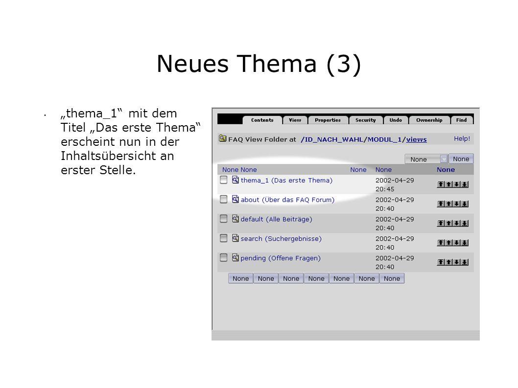 Neues Thema (3) thema_1 mit dem Titel Das erste Thema erscheint nun in der Inhaltsübersicht an erster Stelle.