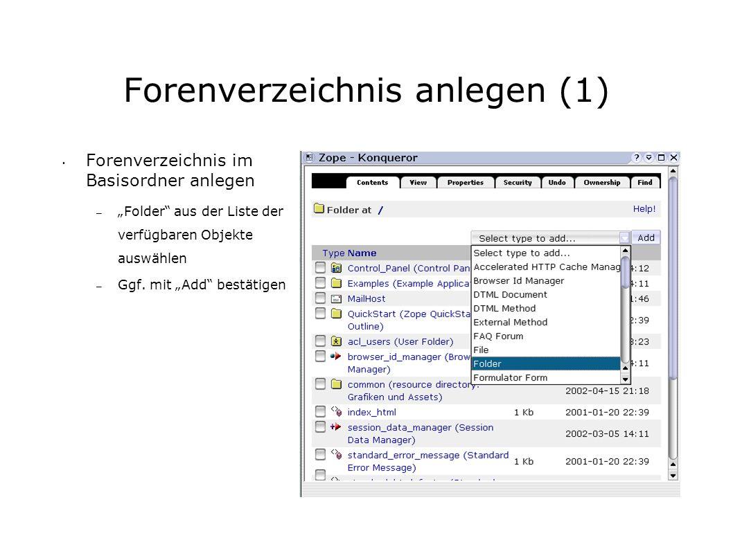Forenverzeichnis anlegen (1) Forenverzeichnis im Basisordner anlegen – Folder aus der Liste der verfügbaren Objekte auswählen – Ggf.