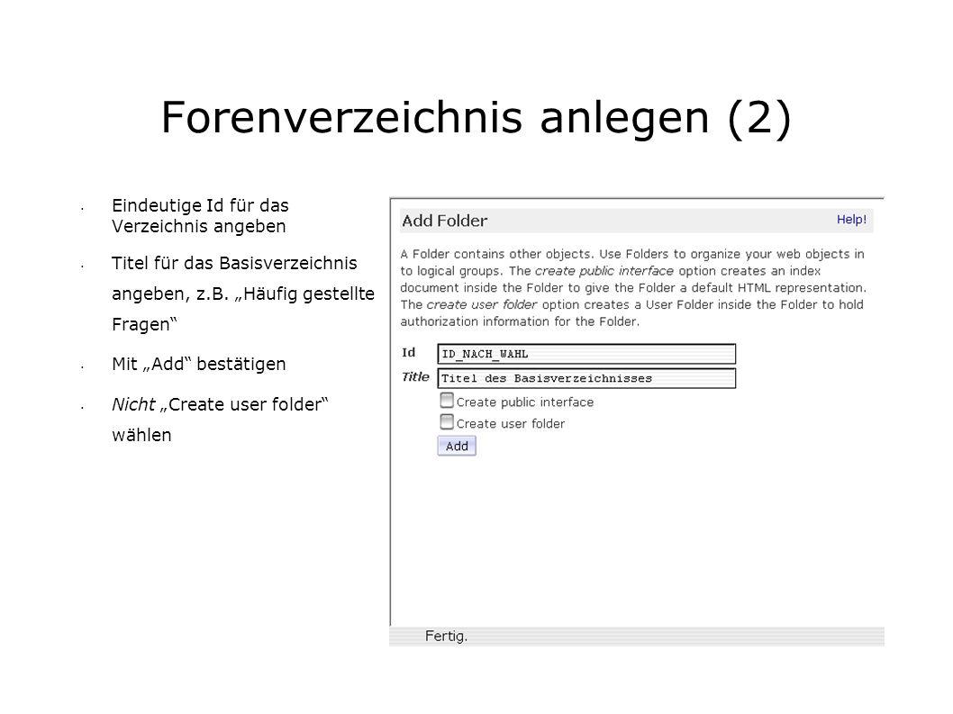 Forenverzeichnis anlegen (2) Eindeutige Id für das Verzeichnis angeben Titel für das Basisverzeichnis angeben, z.B.
