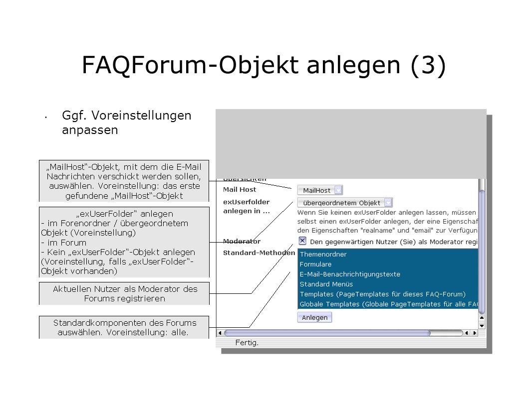 FAQForum-Objekt anlegen (3) Ggf. Voreinstellungen anpassen