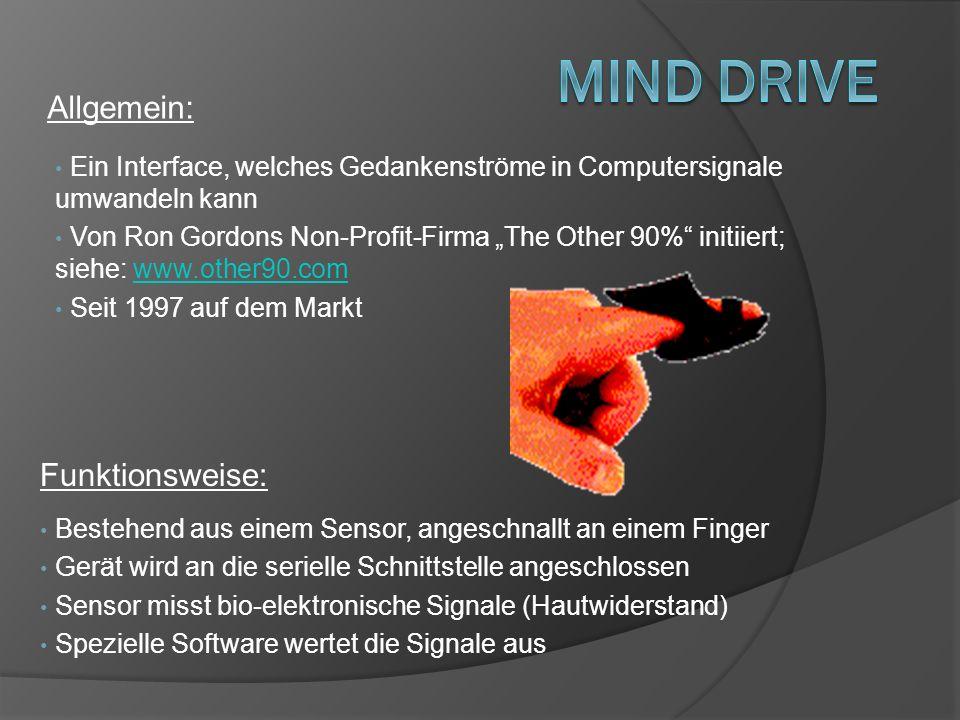 Ein Interface, welches Gedankenströme in Computersignale umwandeln kann Von Ron Gordons Non-Profit-Firma The Other 90% initiiert; siehe: www.other90.c