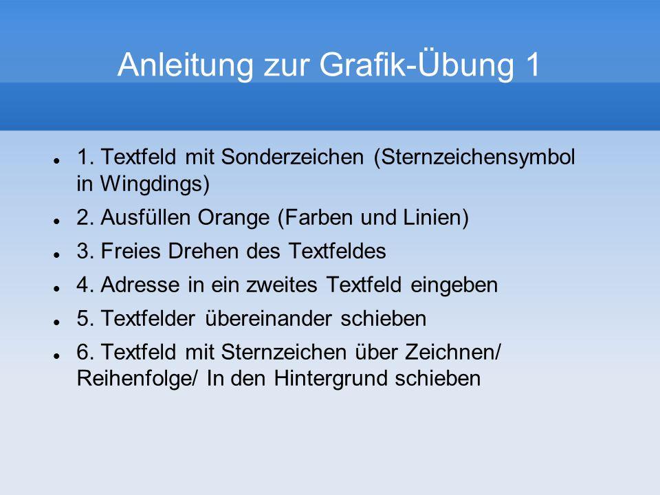 Anleitung zur Grafik-Übung 1 1. Textfeld mit Sonderzeichen (Sternzeichensymbol in Wingdings) 2.