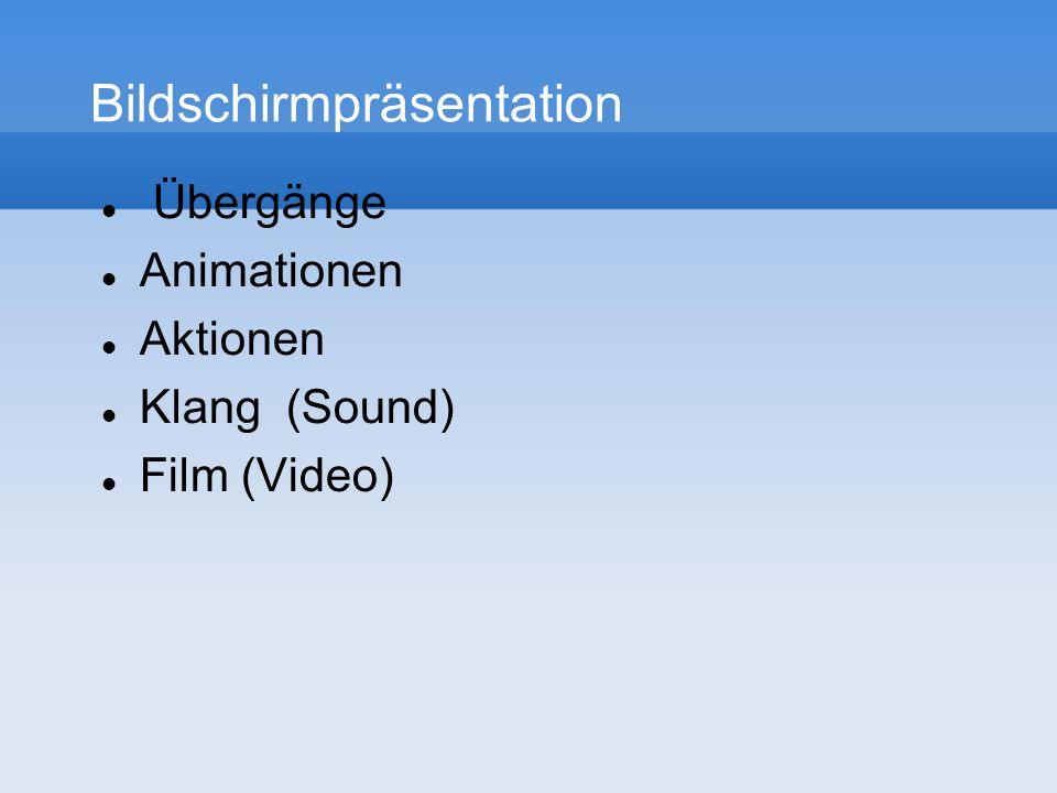Bildschirmpräsentation Übergänge Animationen Aktionen Klang (Sound) Film (Video)
