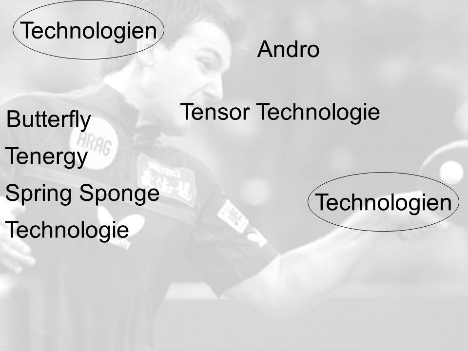 Technologien Butterfly Tenergy Spring Sponge Technologie Andro Tensor Technologie Technologien