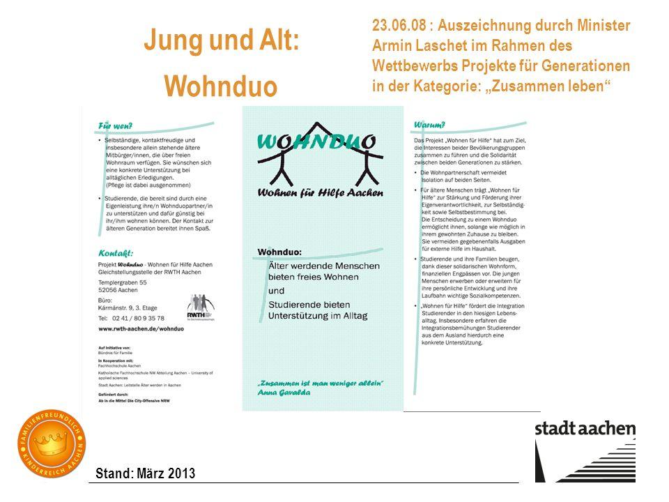 Stand: März 2013 Jung und Alt: Wohnduo 23.06.08 : Auszeichnung durch Minister Armin Laschet im Rahmen des Wettbewerbs Projekte für Generationen in der