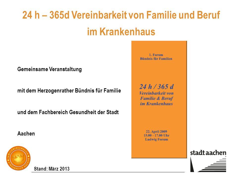 Stand: März 2013 24 h – 365d Vereinbarkeit von Familie und Beruf im Krankenhaus Gemeinsame Veranstaltung mit dem Herzogenrather Bündnis für Familie un