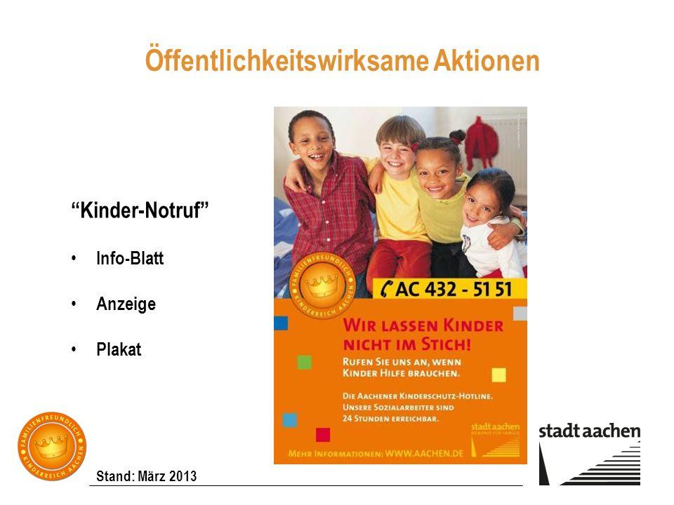 Stand: März 2013 Kinder-Notruf Info-Blatt Anzeige Plakat Öffentlichkeitswirksame Aktionen