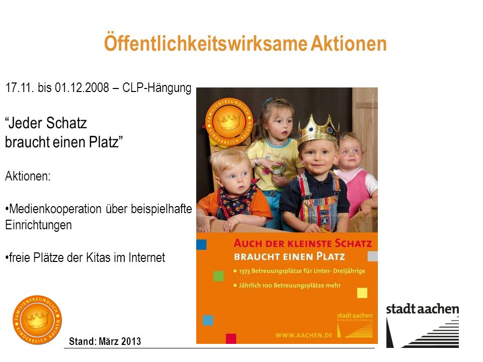 Stand: März 2013 17.11. bis 01.12.2008 – CLP-Hängung Jeder Schatz braucht einen Platz Aktionen: Medienkooperation über beispielhafte Einrichtungen fre