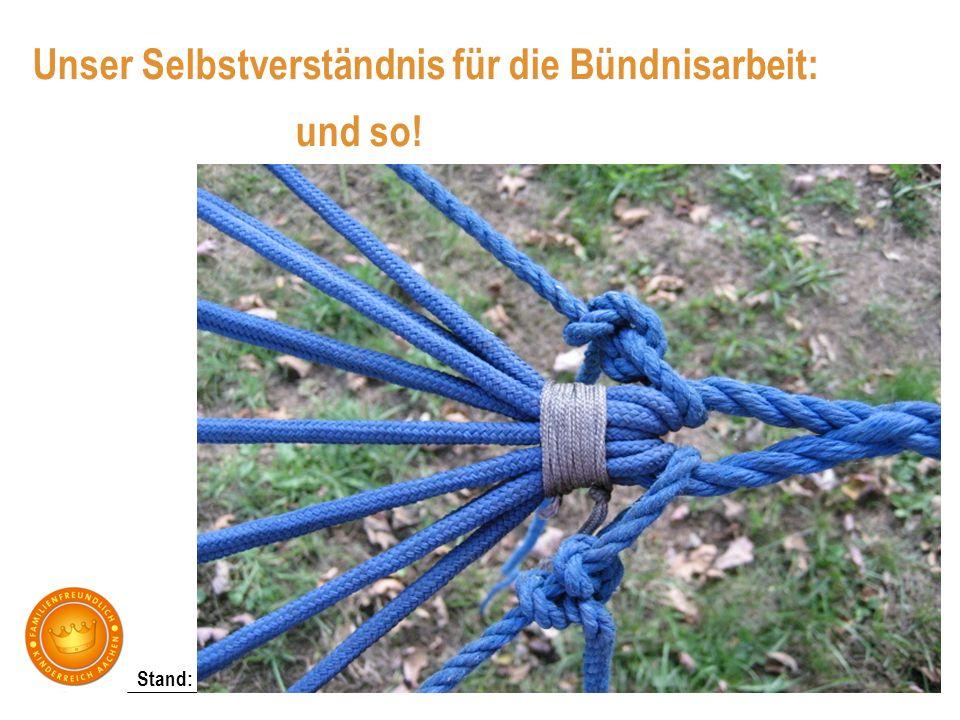 Stand: März 2013 Unser Selbstverständnis für die Bündnisarbeit: und so!