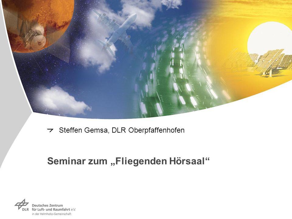 Seminar zum Fliegenden Hörsaal Steffen Gemsa, DLR Oberpfaffenhofen