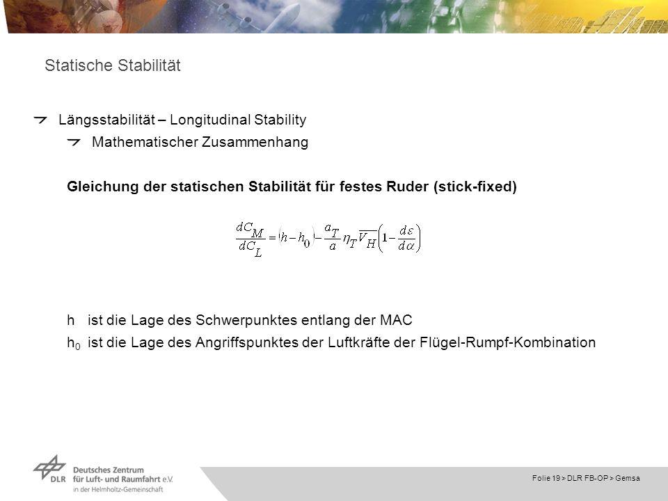 Folie 19 > DLR FB-OP > Gemsa Statische Stabilität Längsstabilität – Longitudinal Stability Mathematischer Zusammenhang Gleichung der statischen Stabil