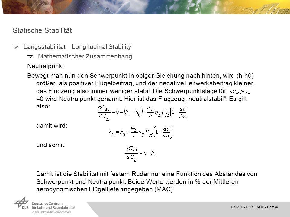 Folie 20 > DLR FB-OP > Gemsa Statische Stabilität Längsstabilität – Longitudinal Stability Mathematischer Zusammenhang Neutralpunkt Bewegt man nun den