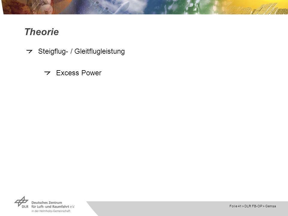 Folie 41 > DLR FB-OP > Gemsa Theorie Steigflug- / Gleitflugleistung Excess Power