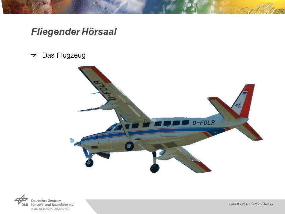 Folie 6 > DLR FB-OP > Gemsa Fliegender Hörsaal Das Flugzeug