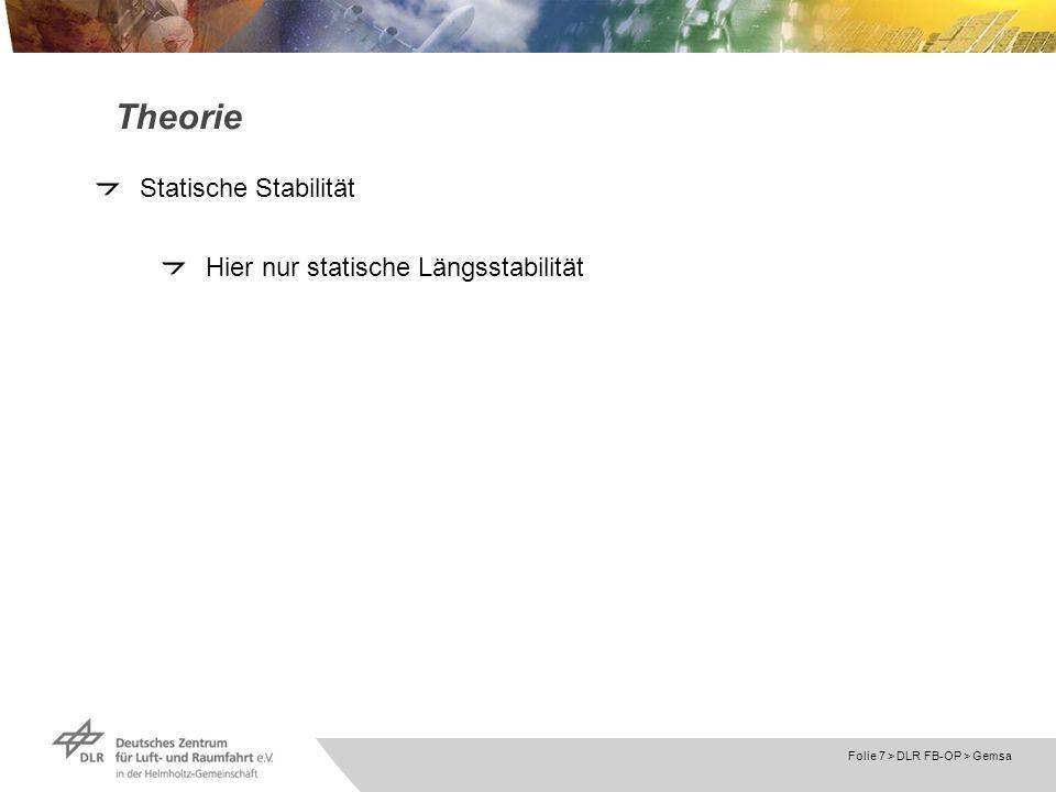 Folie 7 > DLR FB-OP > Gemsa Theorie Statische Stabilität Hier nur statische Längsstabilität