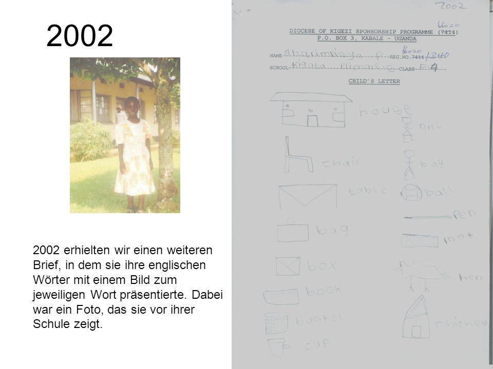 2002 2002 erhielten wir einen weiteren Brief, in dem sie ihre englischen Wörter mit einem Bild zum jeweiligen Wort präsentierte. Dabei war ein Foto, d